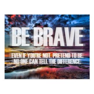 Seien Sie - motivierend Zitat tapfer Postkarte