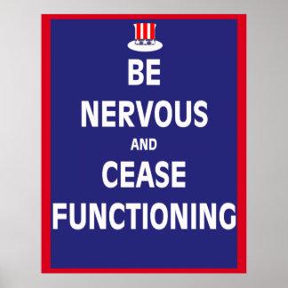 Seien Sie nervös und hören Sie auf zu arbeiten Poster