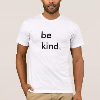 Seien Sie netter weißer T - Shirt