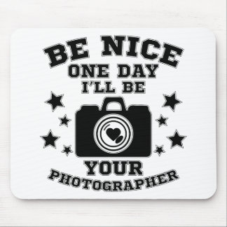 Seien Sie nettes Tagi ll ist Ihr Fotograf Mousepad