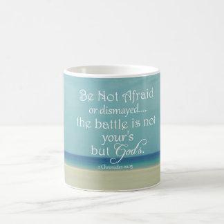 Seien Sie nicht ängstlichbibel-Vers Tasse