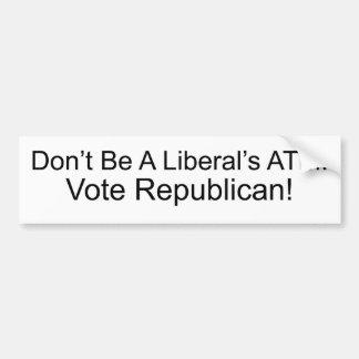 Seien Sie nicht das ATM eines Liberalen Autoaufkleber