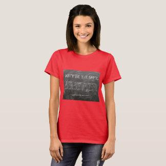Seien Sie nicht die selben ist besser T-Shirt
