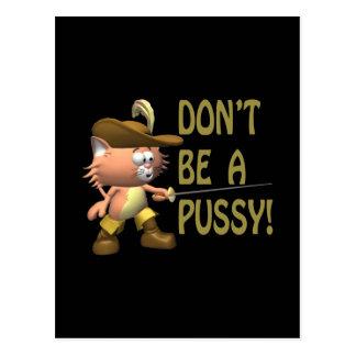 Seien Sie nicht ein Pussy Postkarte