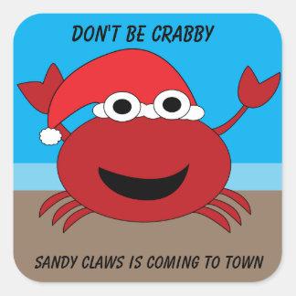 Seien Sie nicht mürrische Sandy-Greifer-Krabbe Quadratischer Aufkleber