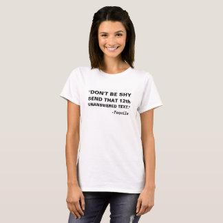 Seien Sie nicht schicken dem 12. unbeantworteten T-Shirt