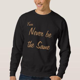 Seien Sie nie die selben - Crew-Hals Sweatshirt