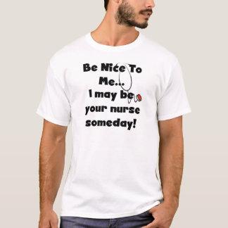 Seien Sie Nizza Krankenschwester-T-Shirts und T-Shirt