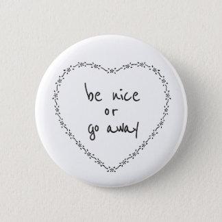 Seien Sie Nizza oder gehen Sie lustiges Runder Button 5,1 Cm