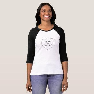 Seien Sie Nizza oder gehen Sie lustiges T-Shirt