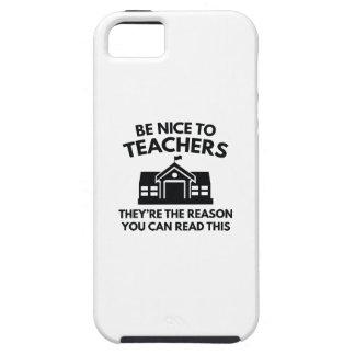 Seien Sie Nizza zu den Lehrern Etui Fürs iPhone 5