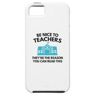 Seien Sie Nizza zu den Lehrern Hülle Fürs iPhone 5