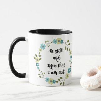 Seien Sie noch und wissen Sie, dass ich Gott-Tasse Tasse