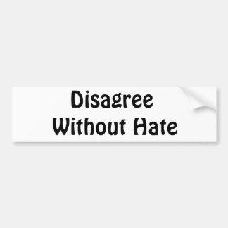 Seien Sie             ohne Hass anderer Meinung Autoaufkleber