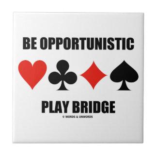 Seien Sie opportunistische Spiel-Brücke (vier Keramikfliese