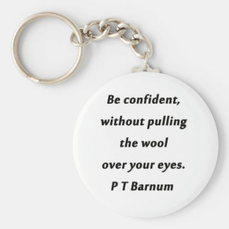 Seien Sie - P T Barnum überzeugt Schlüsselanhänger