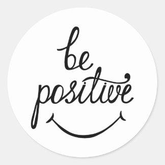 Seien Sie positives inspirierend Zitat über Runder Aufkleber