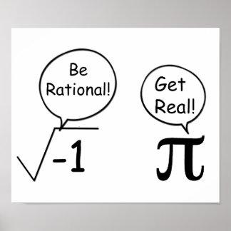 Seien Sie rational, erhalten Sie wirklich! Poster