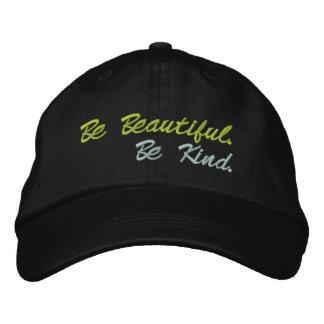 Seien Sie schön.  Seien Sie nett Bestickte Kappe