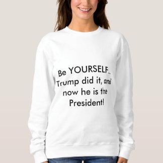 Seien Sie sich, tat Trumpf es und jetzt ist er Sweatshirt