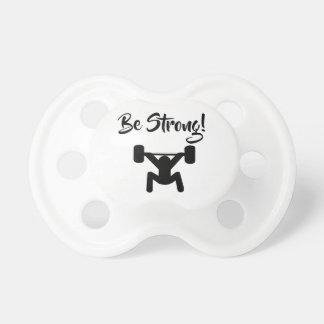 Seien Sie stark Schnuller