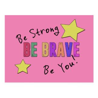 Seien Sie stark, seien Sie tapfer, seien Sie Sie Postkarte
