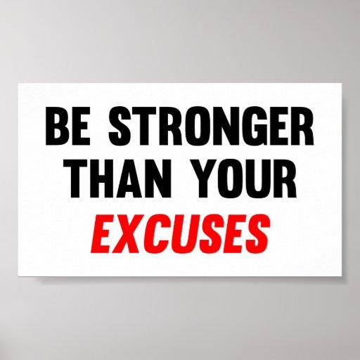 Seien Sie stärker als Ihre Entschuldigungen Plakatdrucke