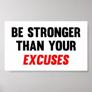 Seien Sie stärker als Ihre Entschuldigungen Plakat