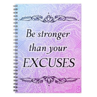 Seien Sie stärker als Ihre Entschuldigungen - Spiral Notizblock