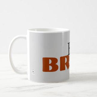Seien Sie tapfer Kaffeetasse
