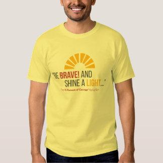 """""""Seien Sie tapfer! Und glänzen Sie einen T - Shirt"""