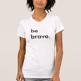 Seien Sie tapferer Damen-Weiß-T - Shirt