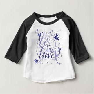 Seien Sie tapferes Blau Baby T-shirt