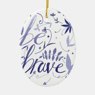 Seien Sie tapferes Blau Keramik Ornament