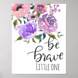 Seien Sie tapferes kleines Kinderzimmer-Zitat | Poster