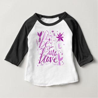 seien Sie tapferes Rosa Baby T-shirt