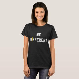 Seien Sie unterschiedliche Motivation T-Shirt