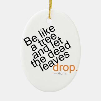 Seien Sie wie ein Baum und lassen Sie den toten Ovales Keramik Ornament
