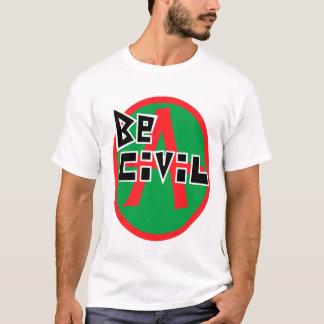 Seien Sie zivil T-Shirt