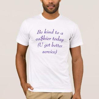 Seien Sie zu aca$hier heute nett (U erhalten T-Shirt