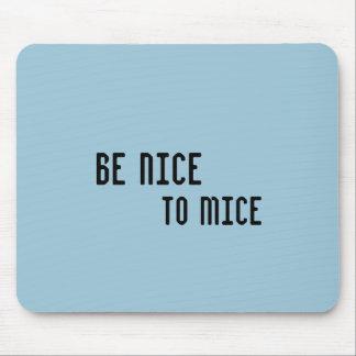 Seien Sie zu den Mäusen nett (Mausunterlage) Mousepad