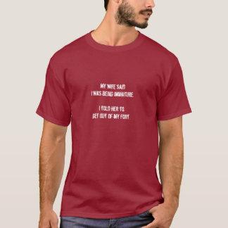Seiend unreif verlassen Sie meinen Fort-T - Shirt