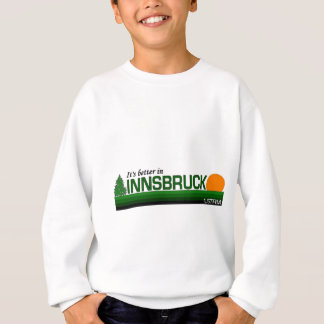 Sein besseres in Innsbruck, Österreich Sweatshirt