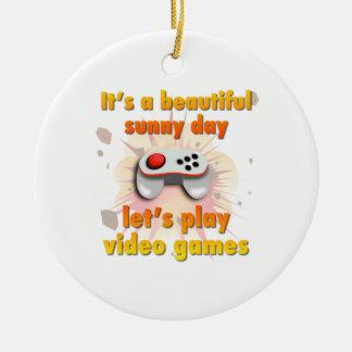 Sein ein schöner Tag - lassen Sie uns Videospiele Rundes Keramik Ornament