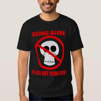 Sein lebendig ist wie Sein nicht tot - T - Shirt