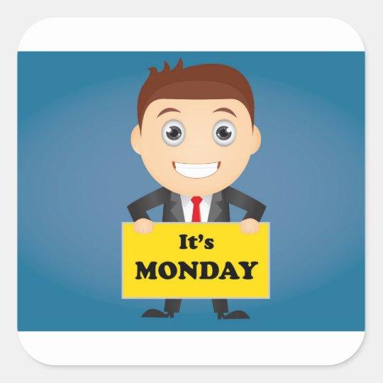 Sein Montag Quadratischer Aufkleber