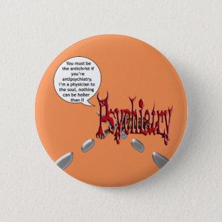 Sein muss der Antichrist, wenn Sie antipsychiatry Runder Button 5,1 Cm