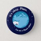 sein O.K. Pluto bin ich ein Planet auch nicht Runder Button 5,7 Cm