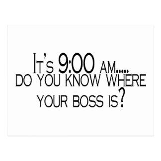 Seine 9 morgens wissen Sie, wo Ihr Chef ist Postkarte