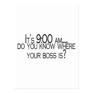 Seine 9 morgens wissen Sie, wo Ihr Chef ist Postkarten